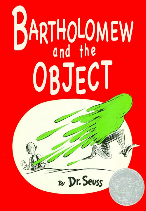 Bartholomew and the Object