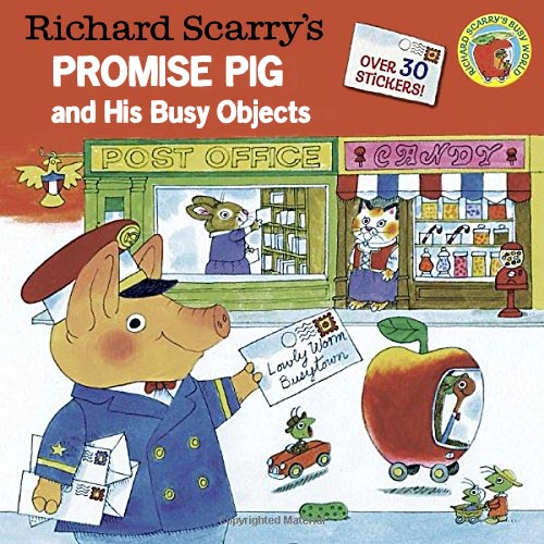 Richard Scarry's Promise Pig and His Busy Objects