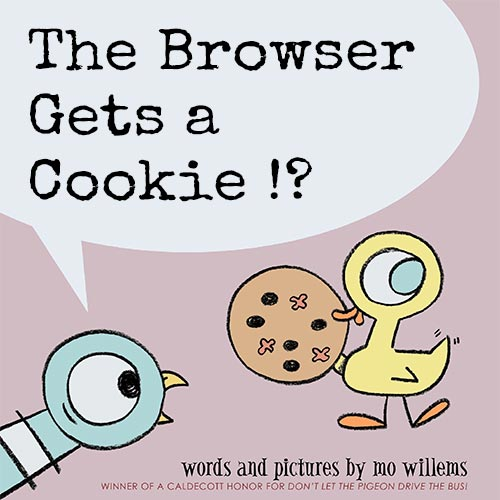 The Browser Gets A Cookie!?
